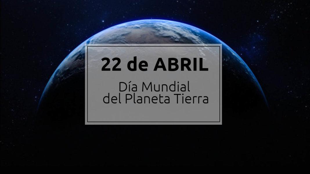 22 abril - Día Internacional de la madre Tierra 1