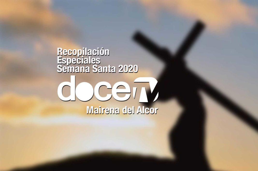 Recopilación de los especiales de Semana Santa 2020 en DoceTV Mairena 1