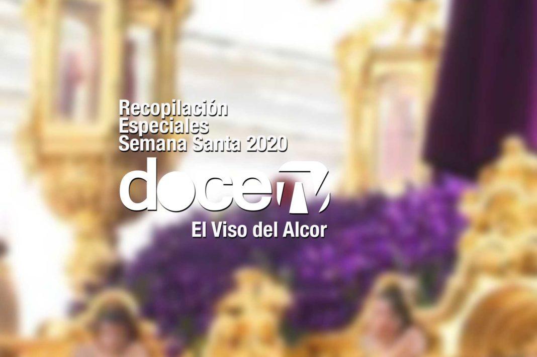 Recopilación de los especiales de Semana Santa 2020 en El Viso del Alcor 1